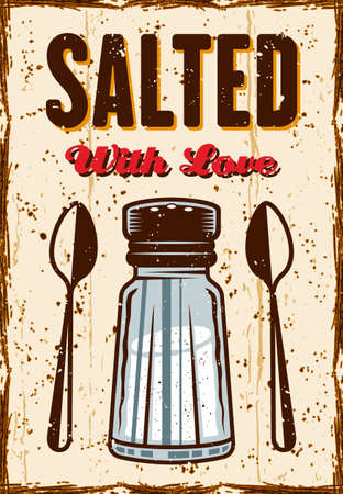 Salted with love headline vintage decorative poster for restaurant or for other institution. Grunge textures and rust effect vector colorful illustration