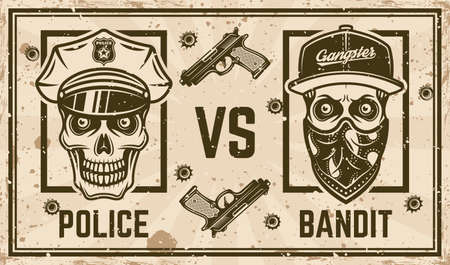 Police versus bandit vector confrontation horizontal poster in vintage style with policeman skull and skull of gangster in bandana on face. Grunge textures and text on separate layers