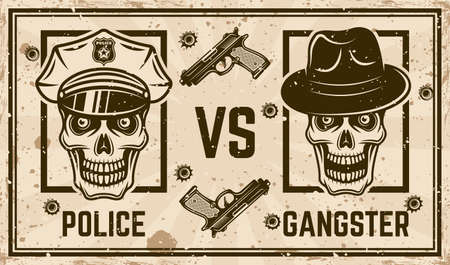 Police versus gangster vector confrontation horizontal poster in vintage style with policeman skull and skull of gangster in fedora hat. Grunge textures and text on separate layers