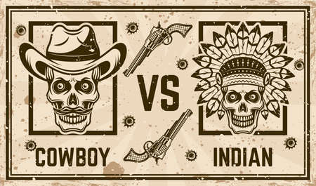 Cowboy versus indian vector confrontation horizontal poster in vintage style with skulls. Grunge textures and text on separate layers