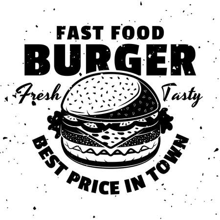 Burger fast food menu vector monochrome emblem, badge, label, sticker or logo in vintage style isolated on white background with removable textures Çizim