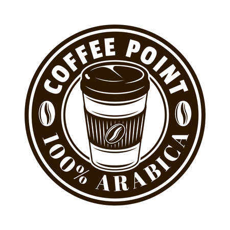 Coffee shop vector round emblem, badge, label, sticker with paper cup in monochrome vintage style