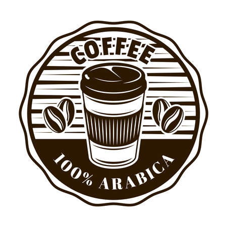 Coffee vector round emblem, badge, label, sticker   with disposable paper cup in monochrome vintage style isolated on white background