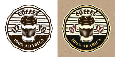 Coffee vector round emblem, badge, label   with disposable paper cup. Two styles illustration monochrome and colored