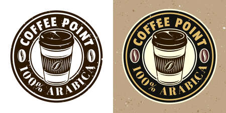 Coffee cup vector round emblem, badge, label. Two styles monochrome and colored with removable textures