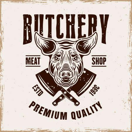 Butchery shop vector emblem, badge, label or logo with pig head in vintage style on background with removable grunge textures Ilustração