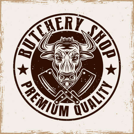 Butchery shop vector round emblem, badge, label or logo with bull head in vintage style on background with removable grunge textures Ilustração