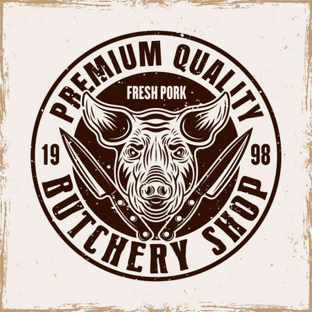 Butchery shop vector round emblem, badge, label or logo with pig head in vintage style on background with removable grunge textures Ilustração