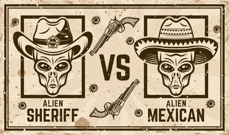 Alien sheriff in cowboy hat versus alien mexican bandit in sombrero vector confrontation horizontal poster in vintage style. Grunge textures and text on separate layers