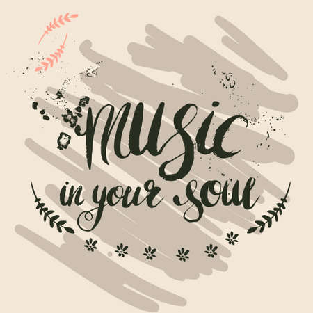 soul music: Hand-drawn lettering music in your soul. Vector lettering on cream color background. Lettering for print, web, banners, advertisement and clothes. Illustration