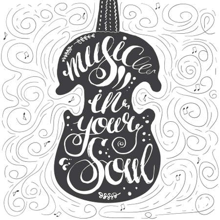 soul music: Hand-drawn lettering music in your soul. Vector lettering in black violin on white background. Lettering for print, web, banners, advertisement and clothes.