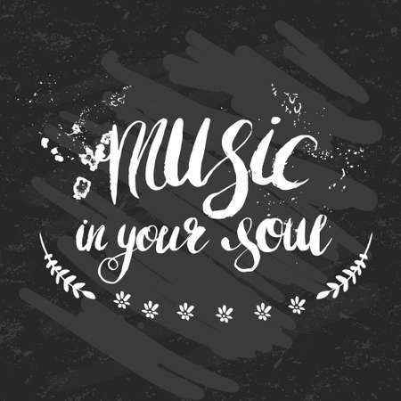 soul music: Hand-drawn lettering music in your soul. Vector lettering on black background. Lettering for print, web, banners, advertisement and clothes.