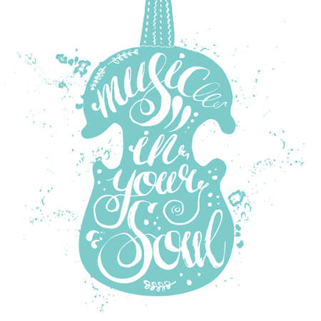 the soul: Hand-drawn lettering music in your soul. Vector lettering in marine color violin on white background. Lettering for print, web, banners, advertisement and clothes.