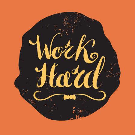 hardwork: Job motivation lettering work hard.Work place motivational lettering for workers. Vector illustration for banners, web, print and posters. Illustration