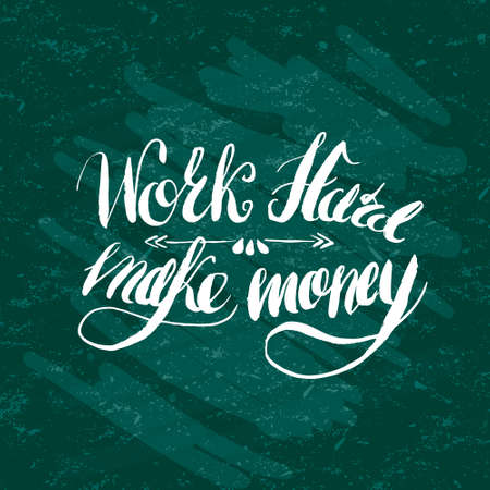 heart hard work: Job motivation lettering work hard - make money.Work place motivational lettering for workers. Vector illustration for banners, web, print and posters.