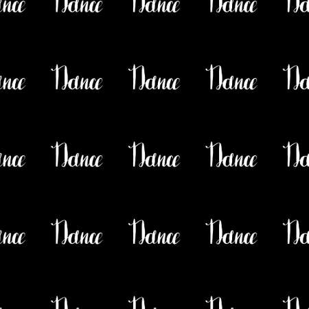 Dance lettering seamless pattern. Vector hand-drawn lettering on black background. Background for print, web, banners, advertisement and clothes. Illustration