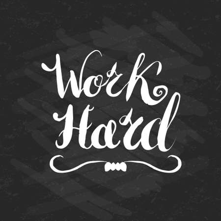 Job motivation lettering work hard.Work place motivational quote for workers. Vector illustration for banners, web, print and posters. Illustration