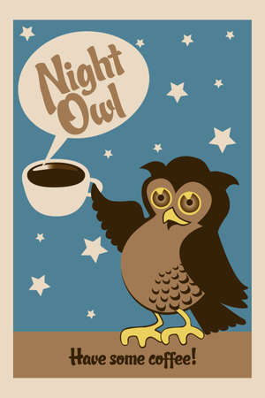Night owl,  illustration of an owl holding cup of coffee and text  have some coffee  - eps10 vectors Stock Vector - 23079782