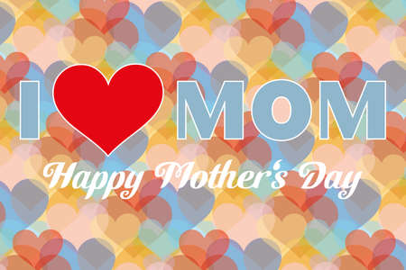 Happy mother day background  I love mom  - vector illustration Vector