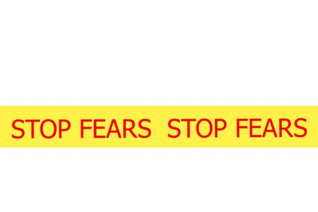 Yellow tape with  slogan STOP FEARS on white background photo