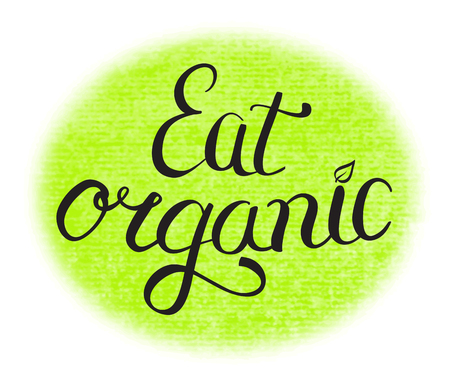 food to eat: eat organic food hand lettering sign on watercolor background