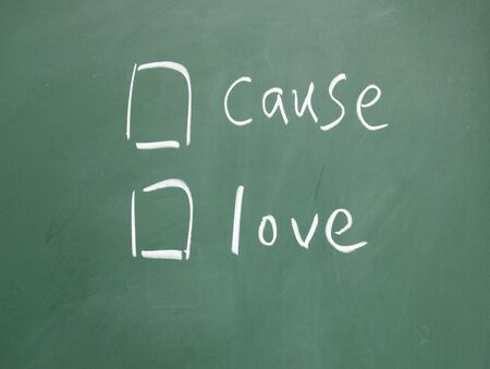 cause: cause or love choice