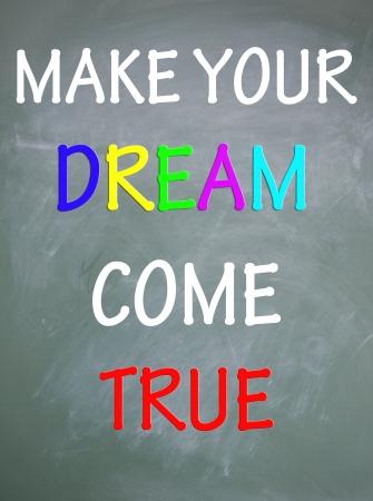 make your dream come true  photo