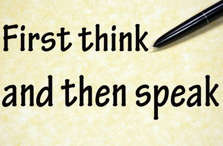 then: first think and then speak title written with pen on paper