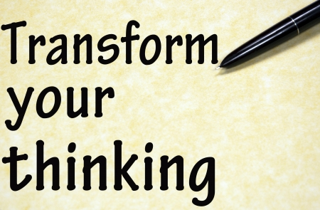 transform your thinking title written with pen on paper photo