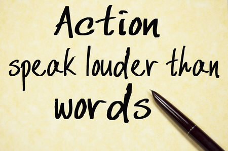 louder: action speak louder than words text write on paper