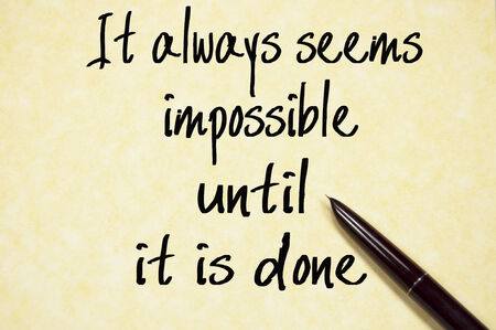seem: It always seems impossible until it is done text write on paper