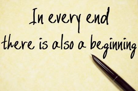 life event: in every end there is also a beginning text write on paper