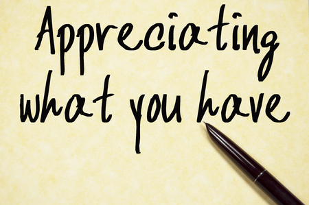 appreciating: appreciating what you have write on paper