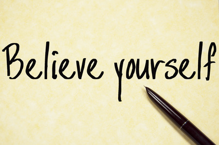 believe in yourself: believe yourself text write on paper