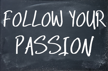 follow your passion text on blackboard photo