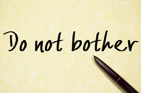 bother: do not bother text write on paper