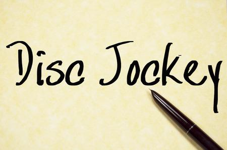 disc jockey: disc jockey text write on paper