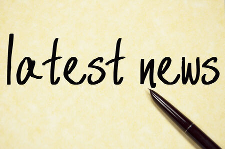 latest news: latest news text write on paper
