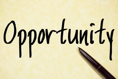 opportunity: opportunity word write on paper