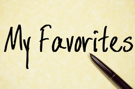 favorites: my favorites text write on paper