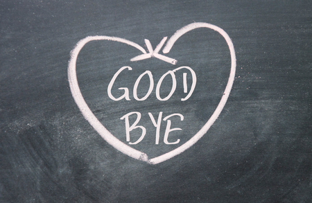 good bye: good bye sign on blackboard