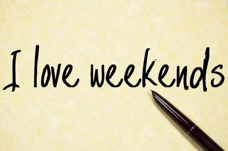 i love weekends text write on paper photo