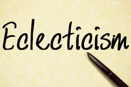 eclecticism: eclecticism word write on paper