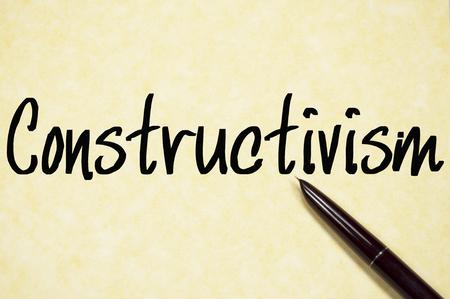 constructivism: constructivism word write on paper Stock Photo