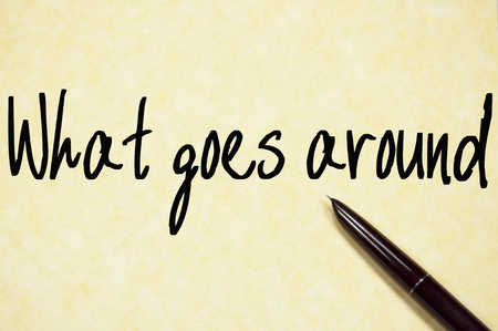 goes: what goes around text write on paper