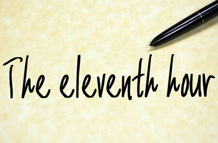 eleventh: the eleventh hour text write on paper