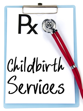 childbirth: childbirth services text write on prescription