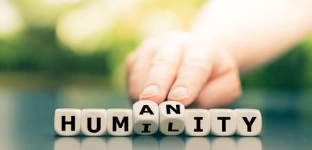 "Dice form the words ""humility"" and ""humanity""."
