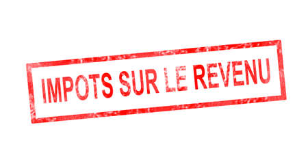 Inkomstenbelastingen in Franse vertaling in rode rechthoekige stempel Stockfoto