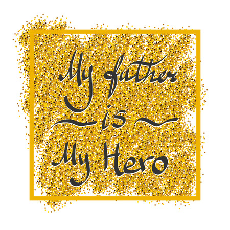 king s: Holiday greeting card for Fathers day. Vector illustration. Fathers day gold glitter background.